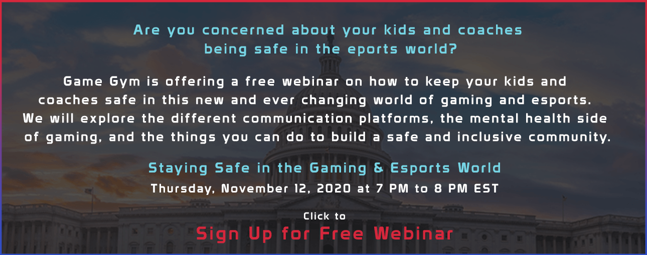 Webinar: Staying Safe in the Gaming & Esports World