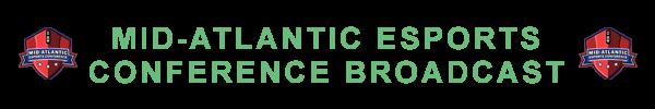 Mid-Atlantic Esports Conference Broadcast